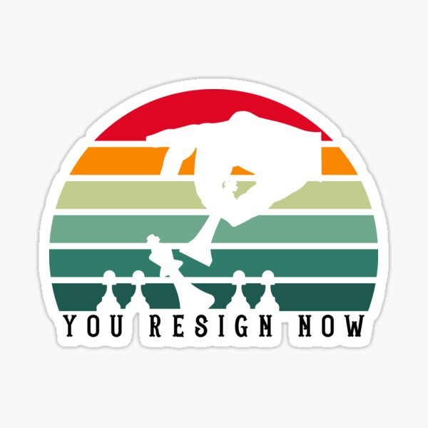 you resign now - chess lover gift - chess player Sticker