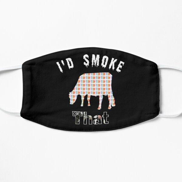 I'd Smoke That Mask