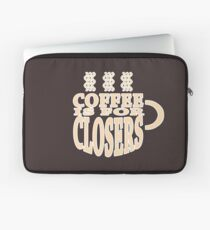 COFFEE IS FOR CLOSERS Laptop Sleeve