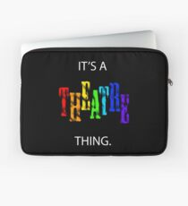 It's A Theatre Thing. Laptop Sleeve