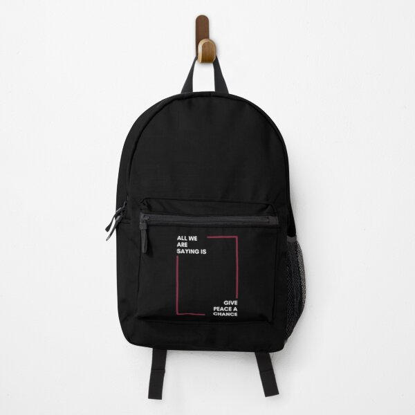 all we are saying is give peace a chance Backpack
