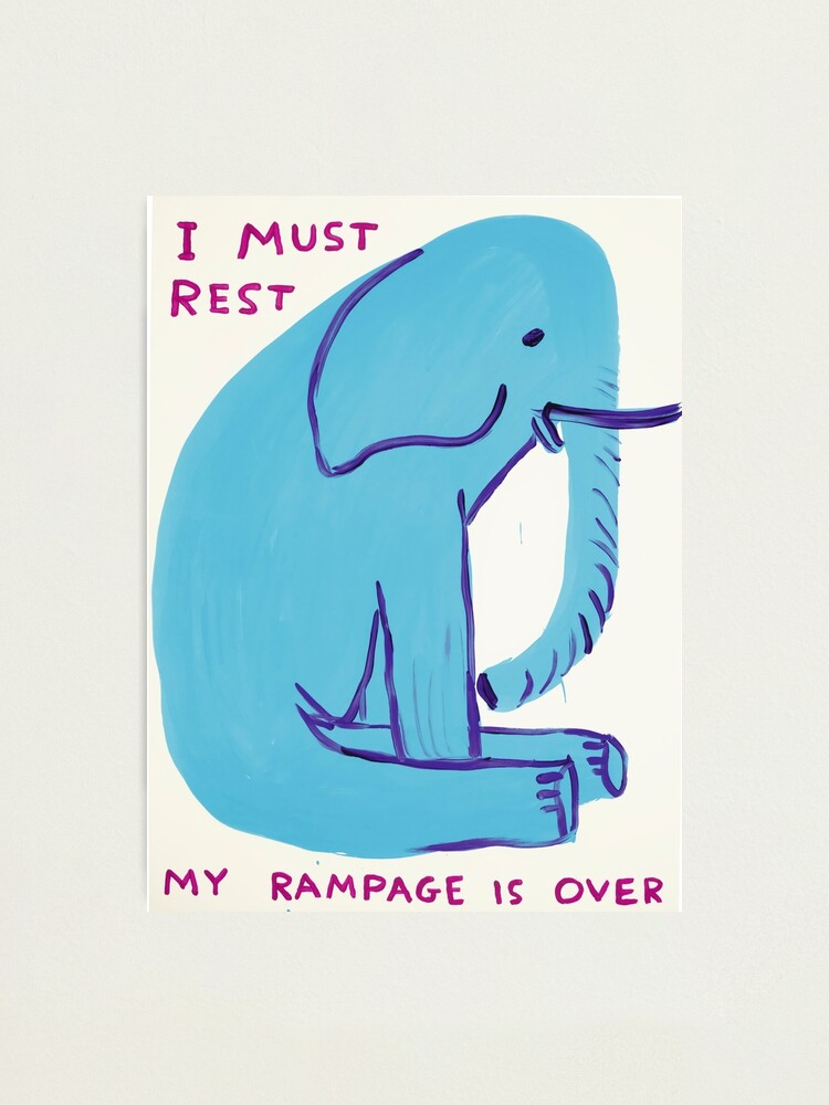 Alternate view of I Must Rest My Rampage Is Over Photographic Print