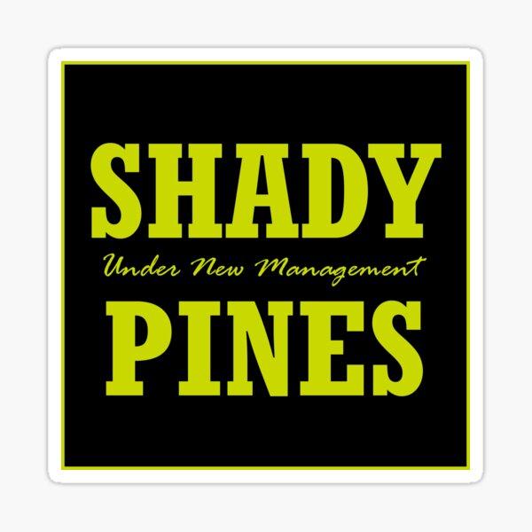 Shady Pines is Under New Management Sticker