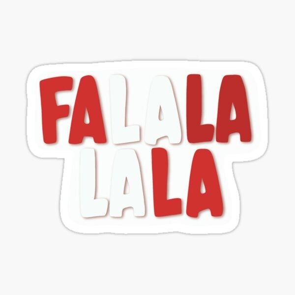 Fa La La La Glossy Sticker