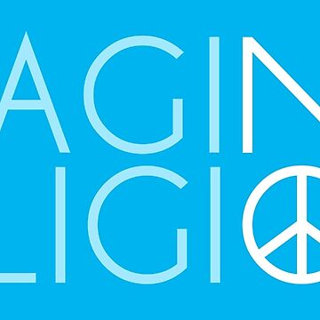 Imagine No Religion  by bonedesigns