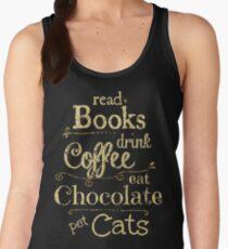read books, drink coffee, eat chocolate, pet cats Women's Tank Top