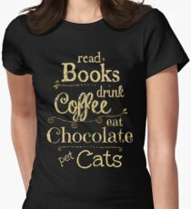 read books, drink coffee, eat chocolate, pet cats Women's Fitted T-Shirt