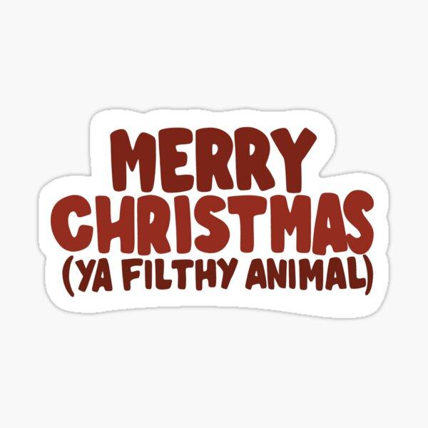Merry Xmas Ya Filthy Animal Glossy Sticker