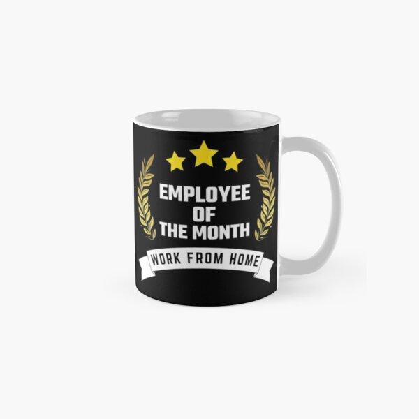 Work From Home Employee Of The Month Classic Mug