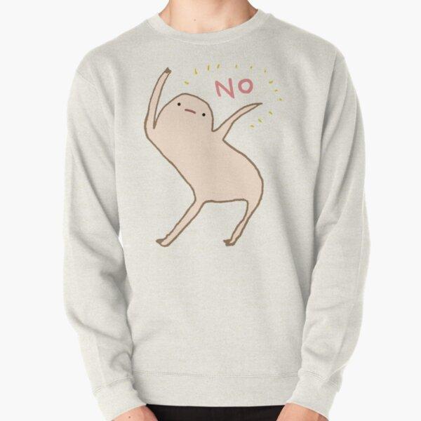 Honest Blob Says No Pullover Sweatshirt