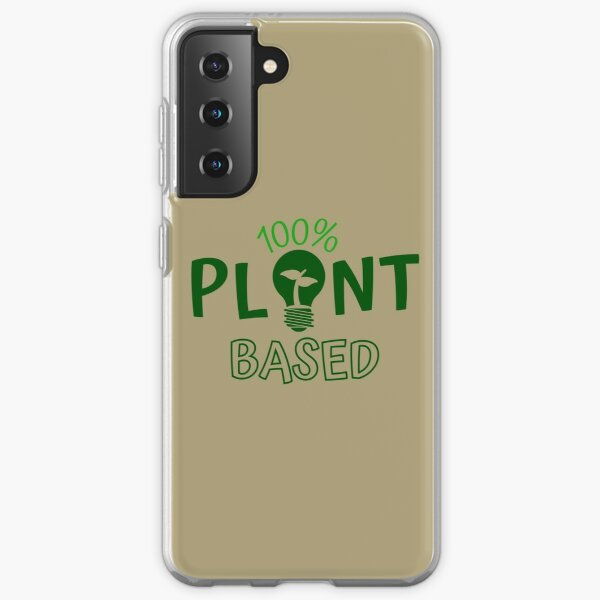 100% Plant Based, Plant Based Lover, Plant Based Life  Samsung Galaxy Soft Case