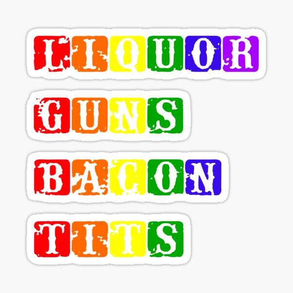 Liquor Guns Bacon Tits Sticker