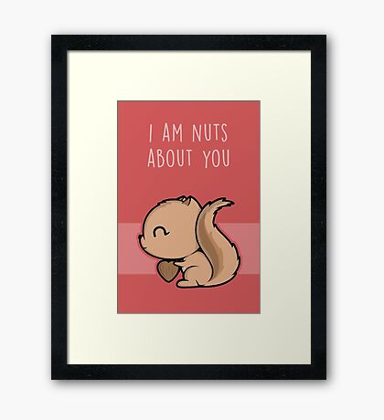 I Am Nuts About You Framed Print