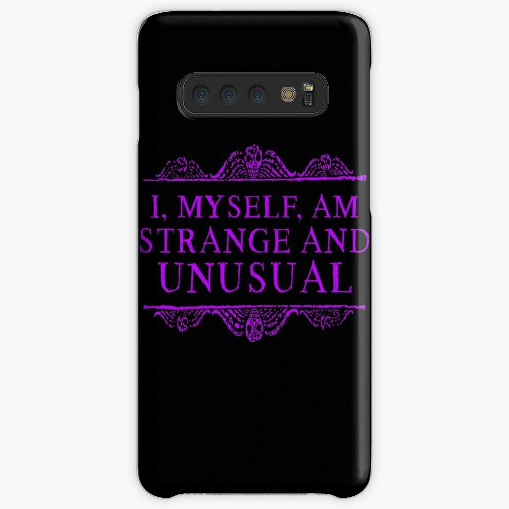 I, myself, am strange and unusual. Case & Skin for Samsung Galaxy