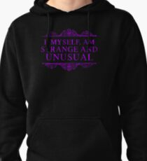 I, myself, am strange and unusual. Pullover Hoodie