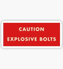 2001 A Space Odyssey - Caution Explosive Bolts Sticker