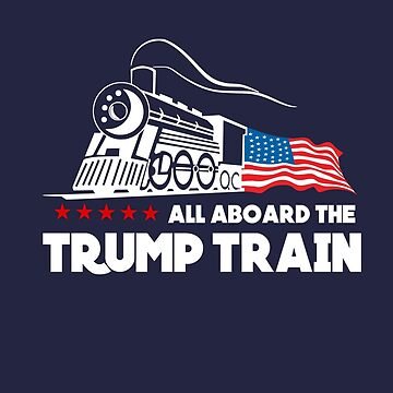 All Aboard the Trump Train! by ohitsmagic