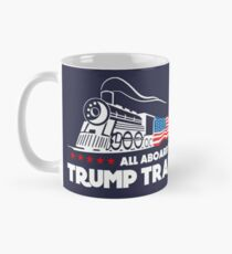 All Aboard the Trump Train! Mug
