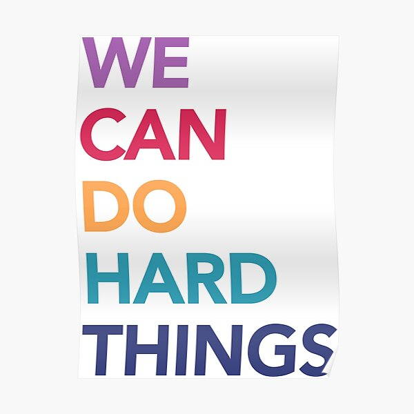 we can do hard things multi Poster