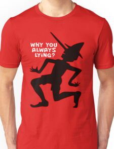 Why You Always Lying? T-Shirt