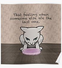 That feeling when - displeased cat Poster