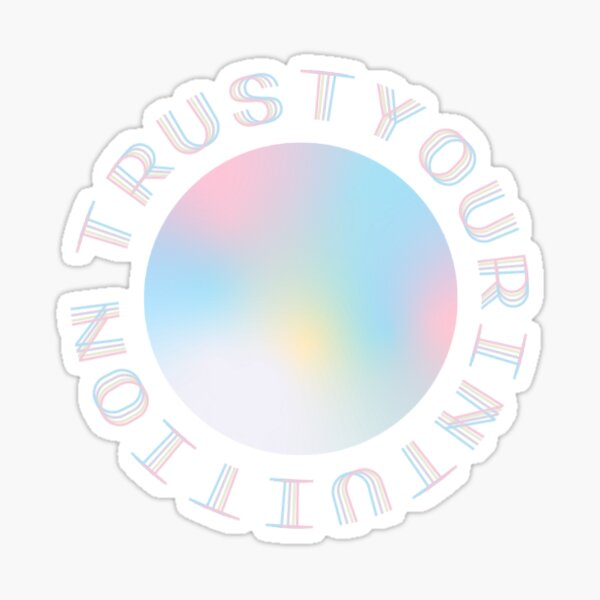 Trust Your Intuition Sticker