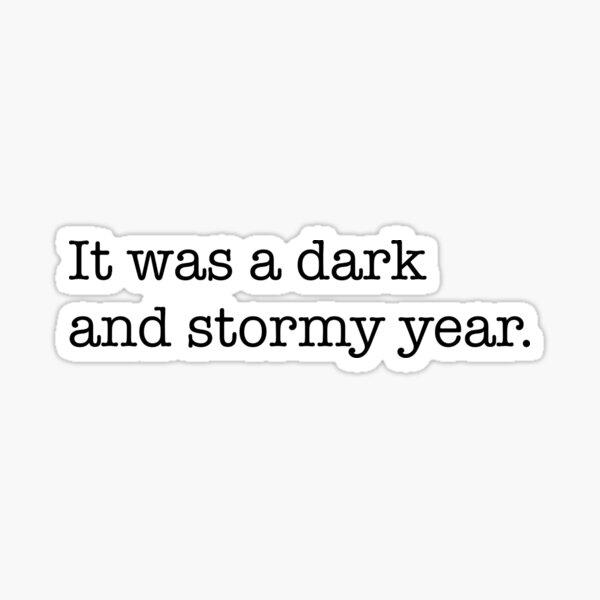 It was a dark and stormy year - black typewriter text Sticker