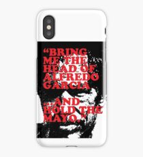 """""""Bring me the head of Alfredo Garcia …and hold the mayo."""" iPhone Case"""