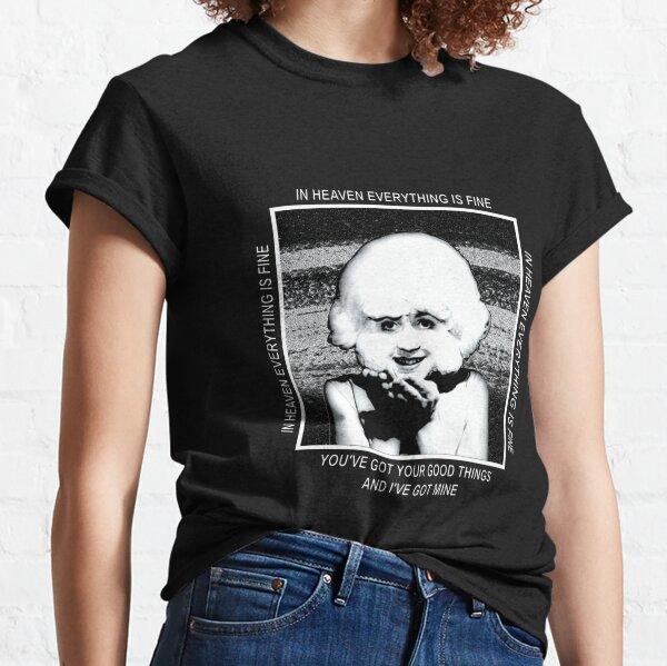 In Heaven David Lynch Eraserhead Lady in the Radiator Classic T-Shirt