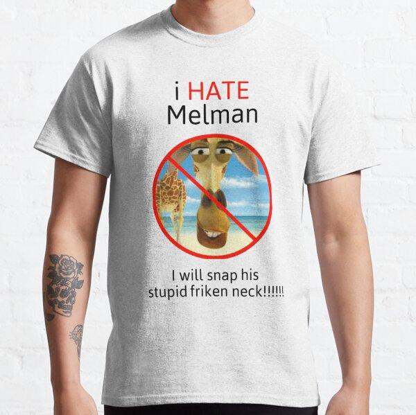 I hate Melman  Classic T-Shirt