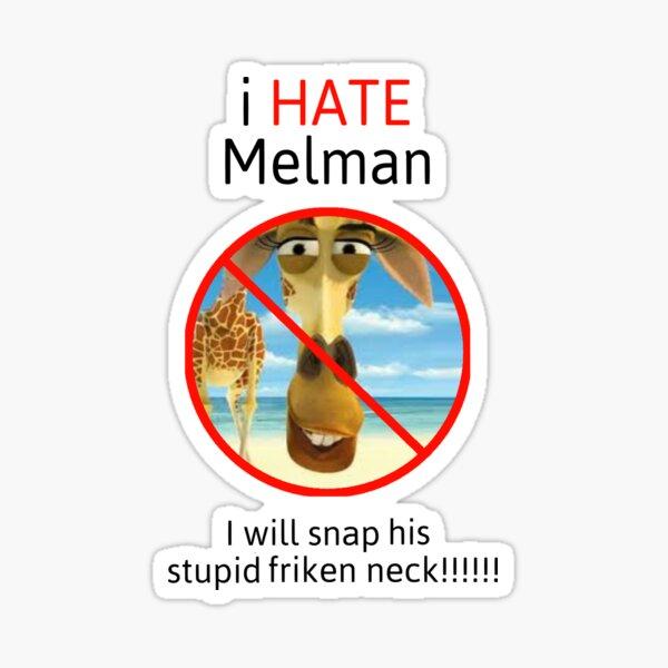 I hate Melman  Sticker