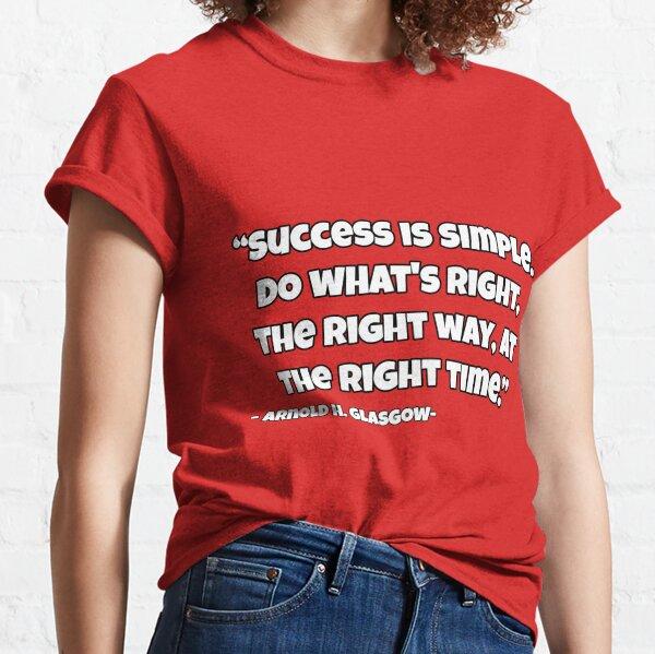 Success Is Simple Shirt  Classic T-Shirt