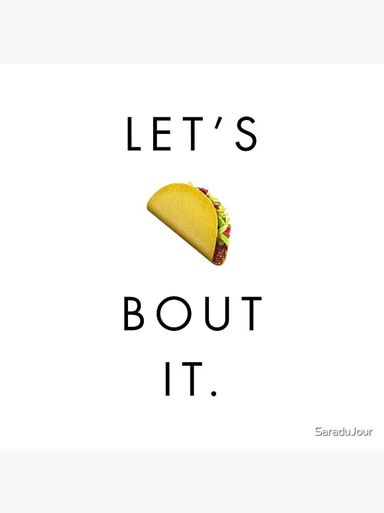 Let's Taco Bout It Emoji - Dark on Light Background by SaraduJour