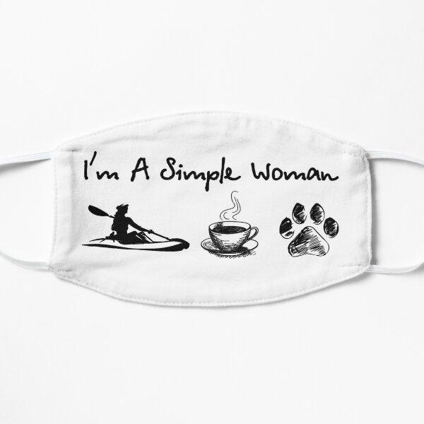 I'M A SIMPLE WOMAN - KAYAKING Flat Mask