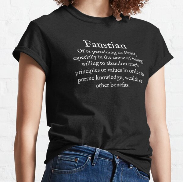 F: Faustian: Wear Your Dictionary: Eponym: English Classic T-Shirt