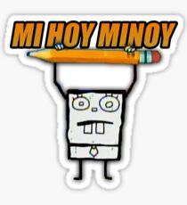 MI HOY MINOY Sticker