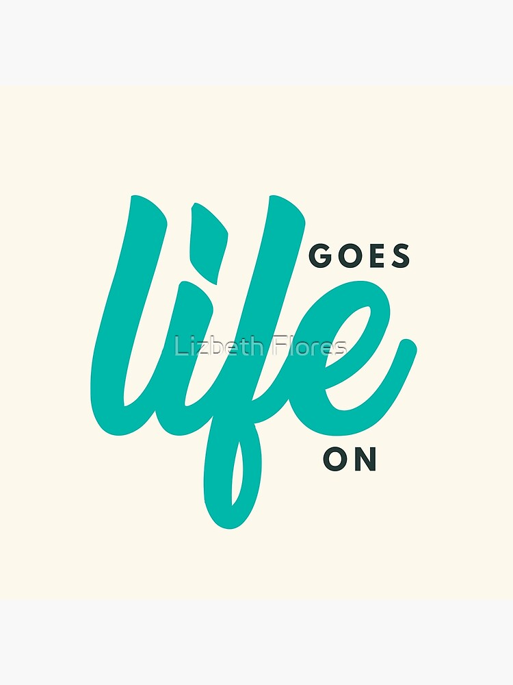 Life Goes On by newmariaph