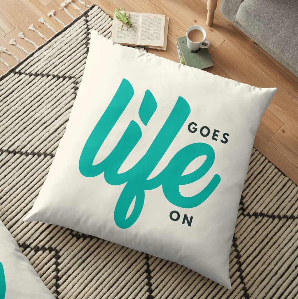 Life Goes On Floor Pillow
