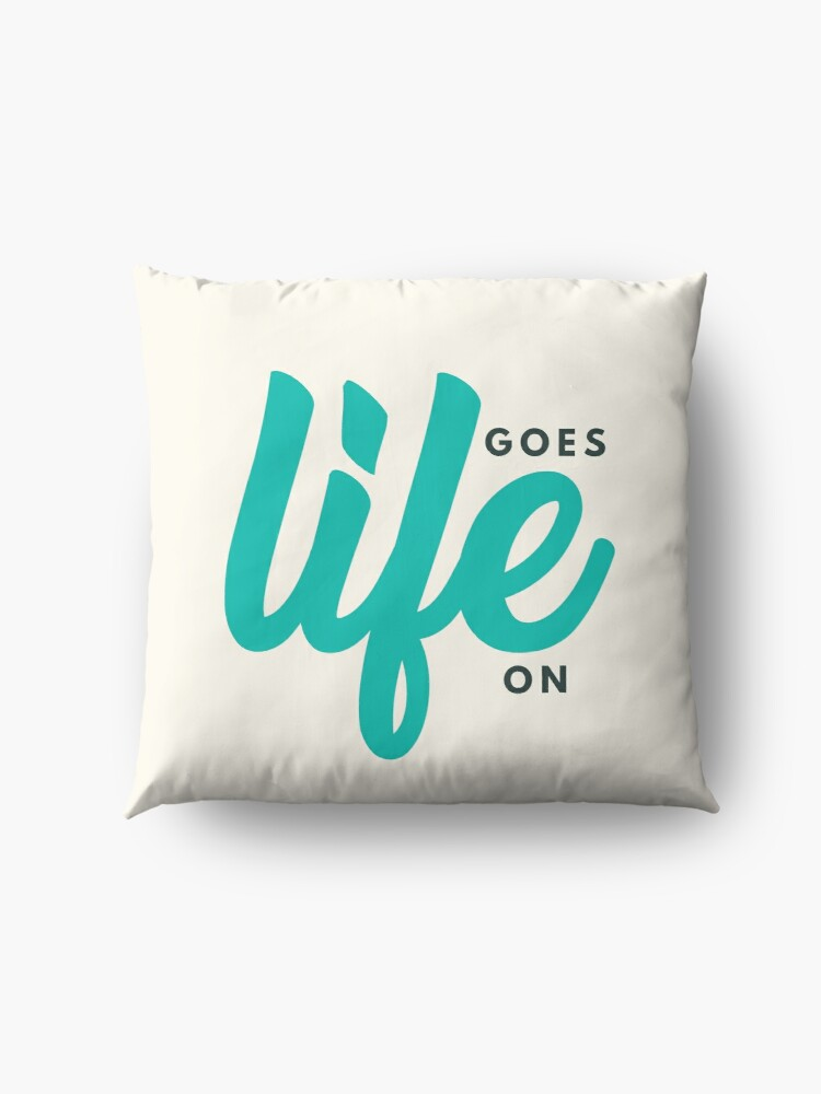 Alternate view of Life Goes On Floor Pillow