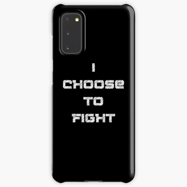 I choose to fight  Samsung Galaxy Snap Case
