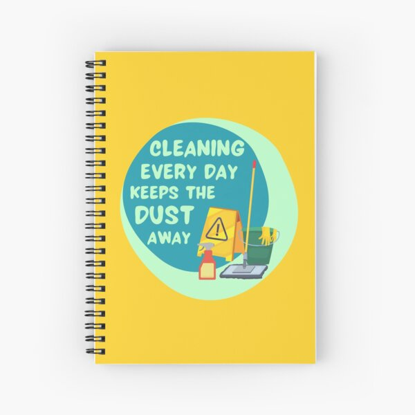 Cleaning Every Day Housekeeping Humor Spiral Notebook