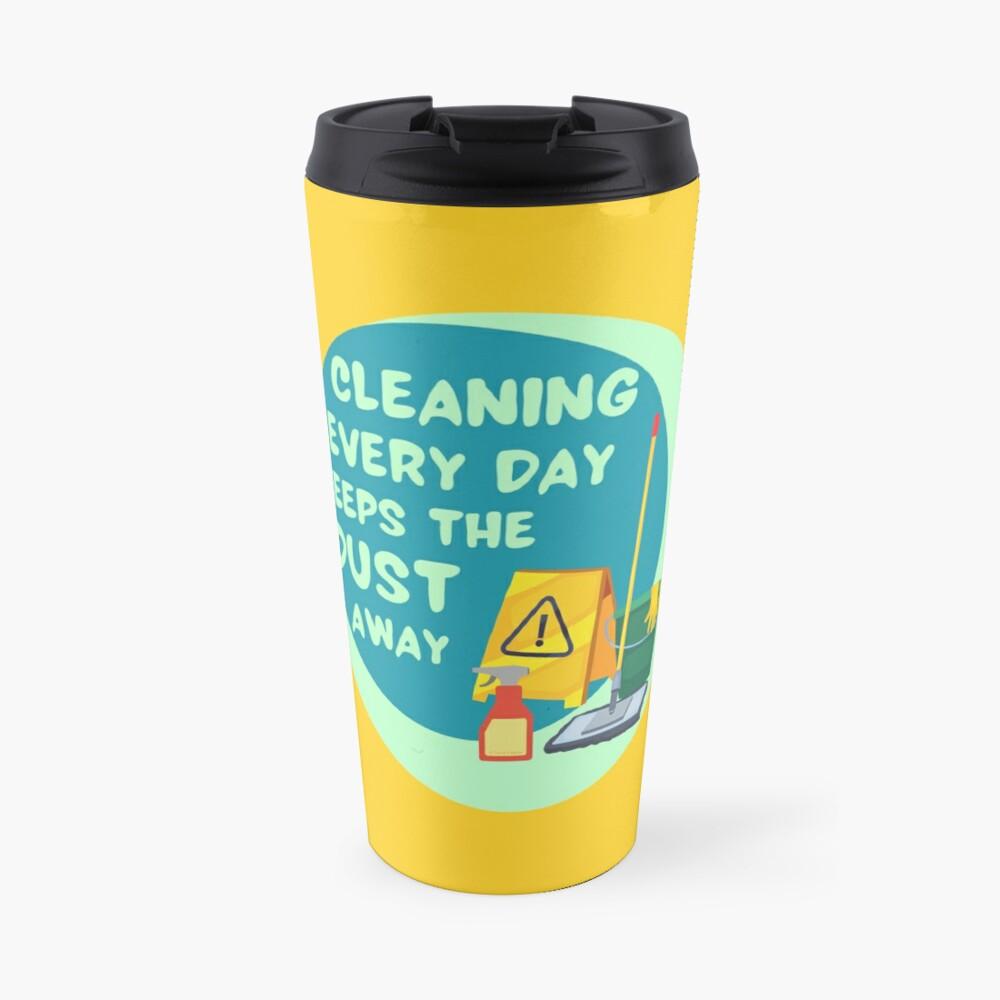 Cleaning Every Day Housekeeping Humor Travel Mug