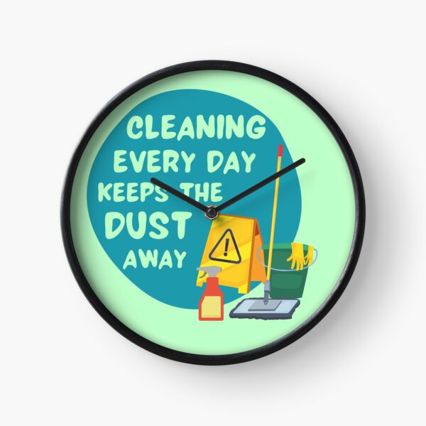 Cleaning Every Day Housekeeping Humor Clock