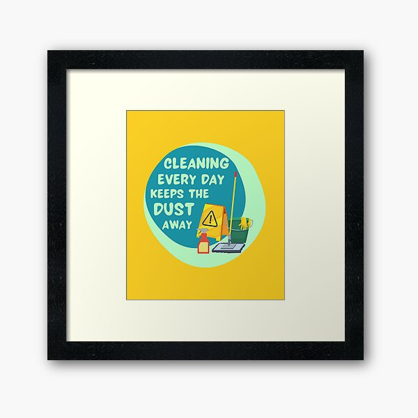 Cleaning Every Day Housekeeping Humor Framed Art Print
