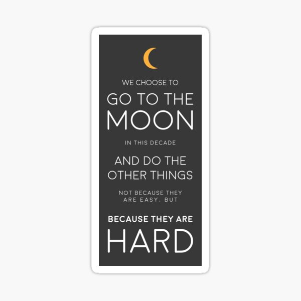 We Choose to Go to The Moon - JFK Glossy Sticker