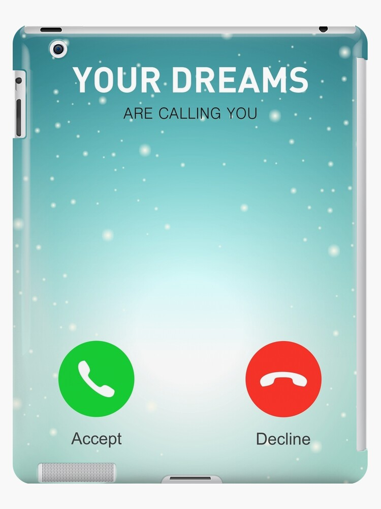 Your Dreams Are Calling You Inspirational Quotes Ipad Cases