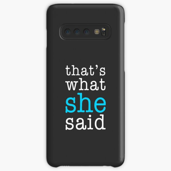 That's What She Said Samsung Galaxy Snap Case