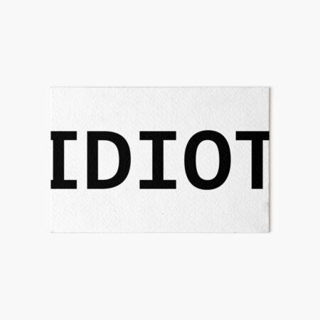 IDIOT Art Board Print