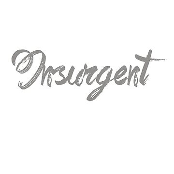 DIVERGENT - INSURGENT by thedreamshirt