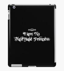 I am No Fairytale Princess Dark iPad Case/Skin